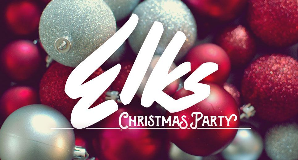 Elk's 341 Christmas Party!
